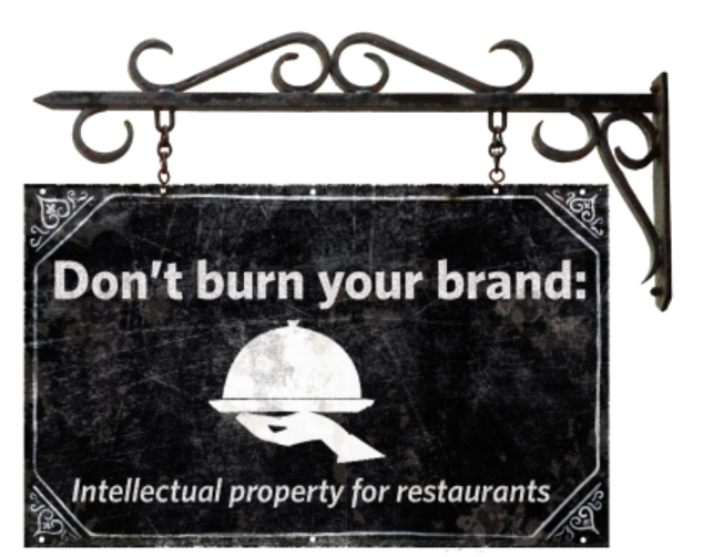 """Sign saying """"Don't burn your brand, intellectual property for restaurants"""